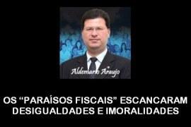 """OS """"PARAÍSOS FISCAIS"""" ESCANCARAM DESIGUALDADES E IMORALIDADES"""